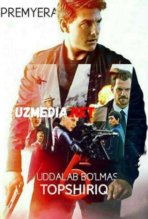 UDDALAB BO'LMAS TOPSHIRIQ 6 / МИССИЯ НЕВЫПОЛНИМА 6 Uzbek tilida O'zbekcha tarjima kino 2020 HD tas-ix skachat