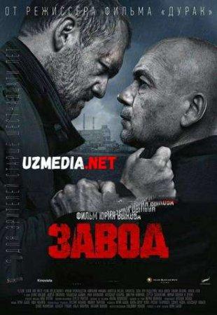 ZAVOD / ЗАВОД Uzbek tilida O'zbekcha tarjima kino 2020 HD tas-ix skachat