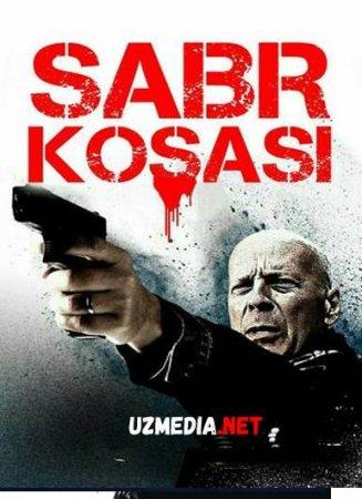 SABR KOSASI O'LIM ISTAGI UZBEK TILIDA Uzbek tilida O'zbekcha tarjima kino 2018 HD tas-ix skachat