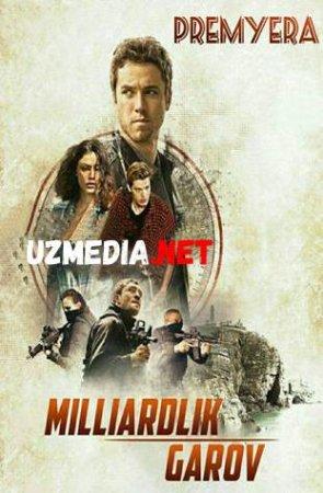 MILLIARDLIK GAROV /ВЫКУП МИЛЛИАРД Uzbek tilida O'zbekcha tarjima kino 2018 HD tas-ix skachat