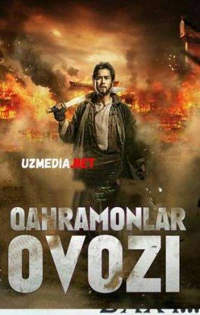 QAHRAMONLAR OVOZI / ЗОВ ГЕРОЕВ Uzbek tilida O'zbekcha tarjima kino 2019 HD tas-ix skachat