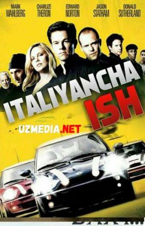 ITALIYANCHA ISH / ОГРАБЛЕНИЕ ПО-ИТАЛЬЯНСКИ Uzbek tilida O'zbekcha tarjima kino 2019 HD tas-ix skachat