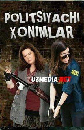 POLITSIYACHI XONIMLAR / КОПЫ В ЮБКАХ Uzbek tilida O'zbekcha tarjima kino 2019 HD tas-ix skachat