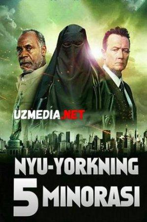 NYU-YORKNING 5-MINORASI / ПЯТЬ МИНАРЕТОВ В НЬЮ ЙОРКЕ Uzbek tilida O'zbekcha tarjima kino 2018 HD tas-ix skachat