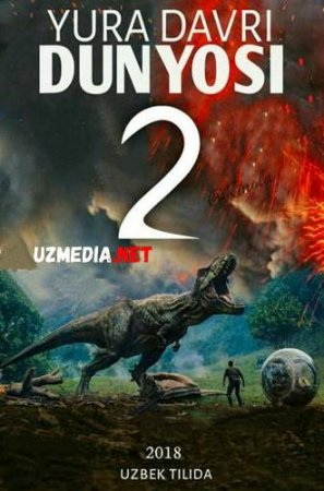 YURA DAVRI DUNYOSI 2 / МИР ЮРСКОГО ПЕРИОДА 2 Uzbek tilida O'zbekcha tarjima kino 2019 HD tas-ix skachat